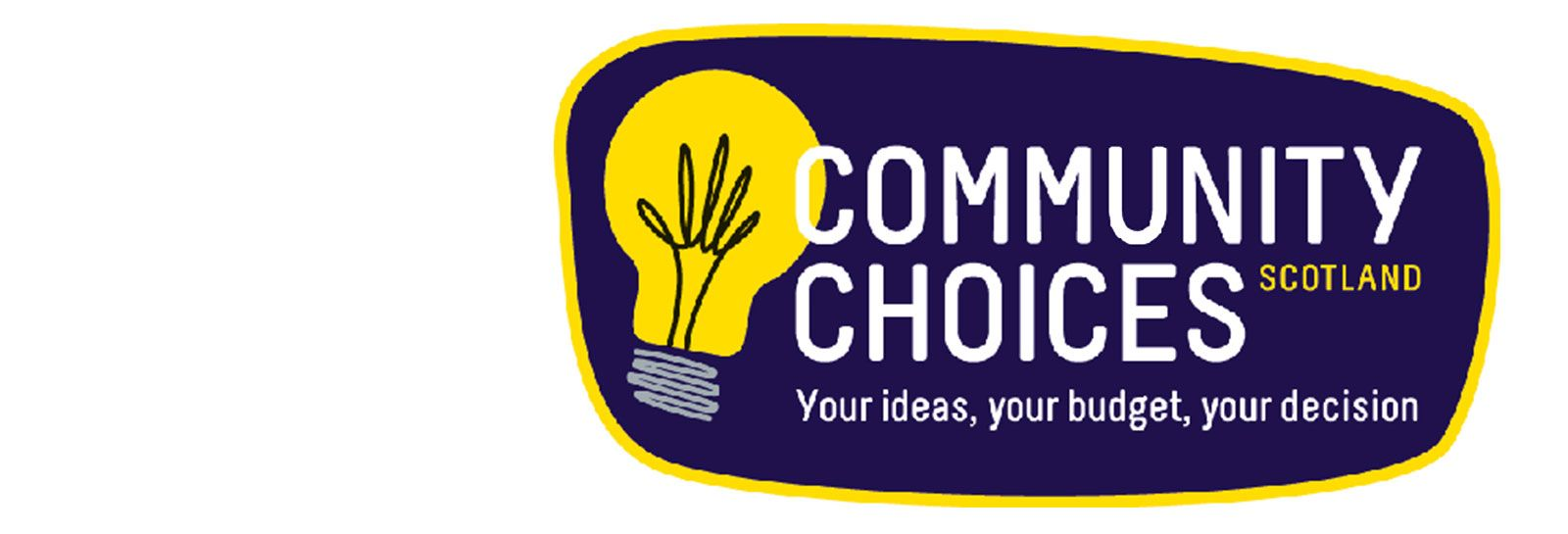 Community Choices Scotland: Your ideas, your budget, your decision banner image